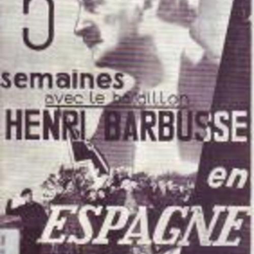 Cinq semaines avec le bataillon Henri Barbusse en Espagne
